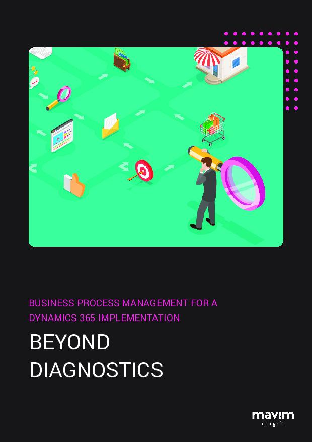 Business Process Management for a Dynamics 365 Implementation: Beyond Diagnostics