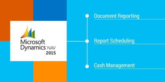Microsoft Dynamics NAV 2015 features - Document Reporting and Cash Management