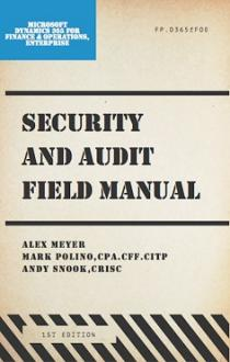 Security and Audit Field Manual for Microsoft Dynamics 365
