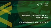 Portals Community Call, May 2021: PCF and Power Apps Portals (Recording)