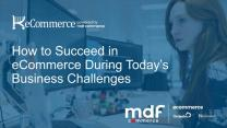 How to Succeed in eCommerce During Today's Business Challenges