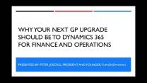 Why Your Next GP Upgrade Should Be to Dynamics 365 for Finance and Operations