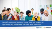 Simplify, Optimize and Automate Your Documents in Dynamics 365 and Power Platform with Xpertdoc