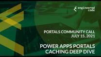 Portals Community Call, July 2021: Power Apps Portals Caching Deep Dive