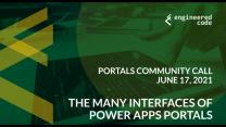 Portals Community Call, June 2021: The Many Interfaces of Power Apps Portals