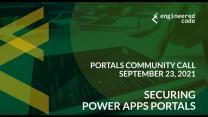 Portals Community Call, September 2021: Securing Power Apps Portals